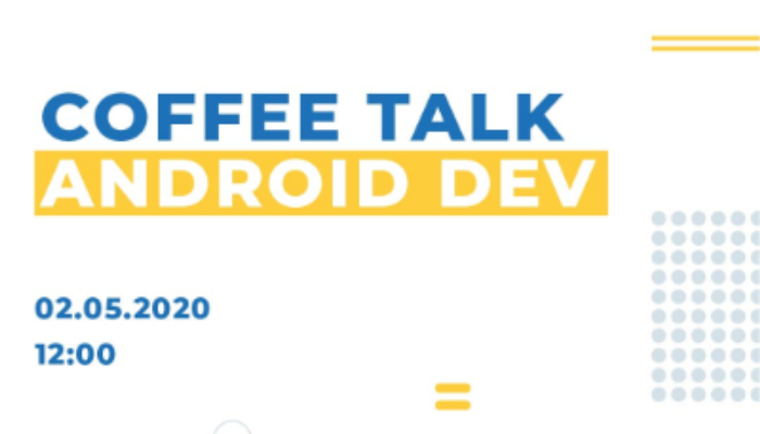 Coffee Talk with Android Dev